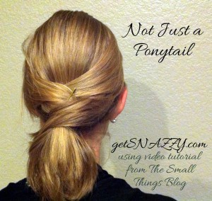 not just a ponytail from The Small Things Blog - easy mom hair getSNAZZY.com