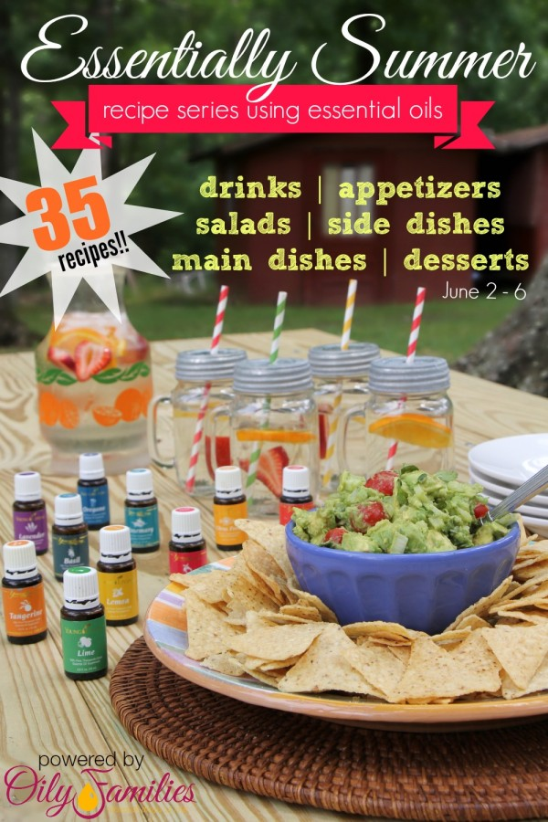 How To Cook With Essential Oils - Essentially Summer Recipe Series - 35 Young Living Recipes from Oily Families